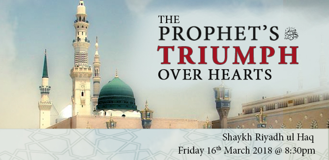 The Prophet's ﷺ Triumph over Hearts