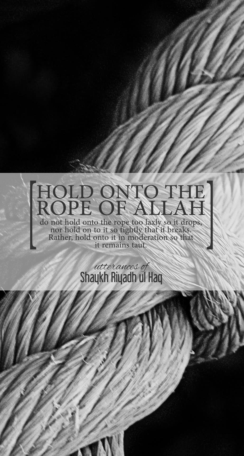 Hold onto the rope of Allah