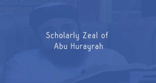 Scholarly Zeal of Abu Hurayrah