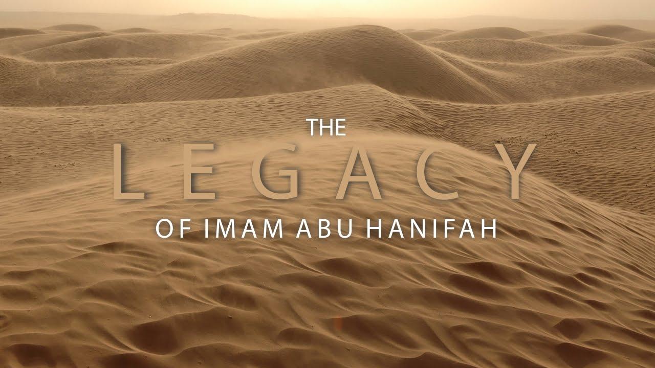 The Legacy of Imam Abu Hanifah - Shaykh Riyadh ul Haq