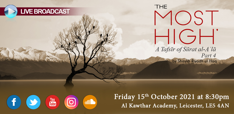 'The Most High': A Tafsīr of Sūrat al-Aʿlā Part 4