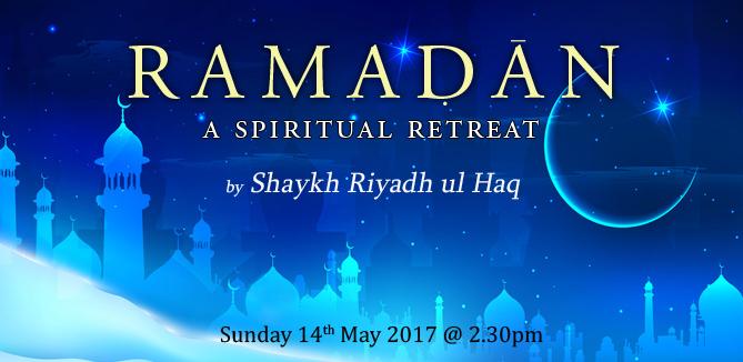 RAMADAN: A SPIRITUAL RETREAT