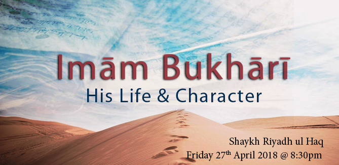 Imam Bukhari: His Life & Character